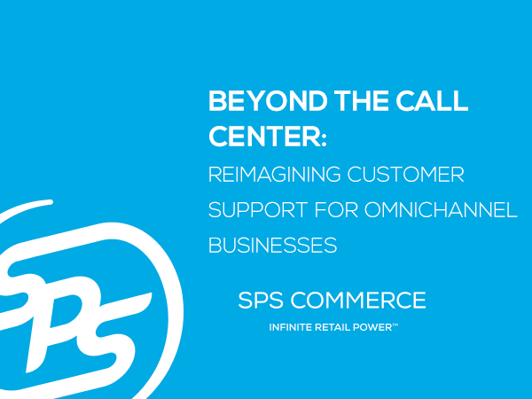 Beyond the Call Center: Reimagining Customer Support for Omnichannel Businesses
