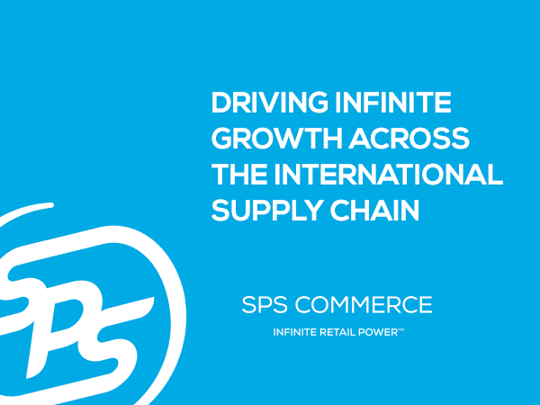 Driving Infinite Growth Across the International Supply Chain With SPS Commerce