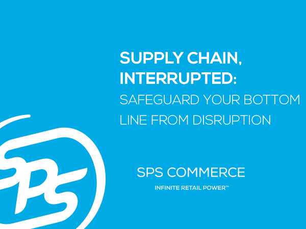 Supply Chain, Interrupted: Safeguard Your Bottom Line From Disruption