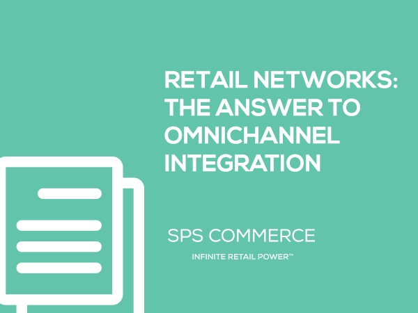 Retail Networks: The Answer to Omnichannel Integration