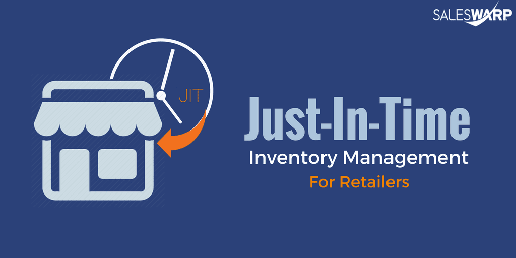 Just-In-Time (JIT) inventory management for retailers