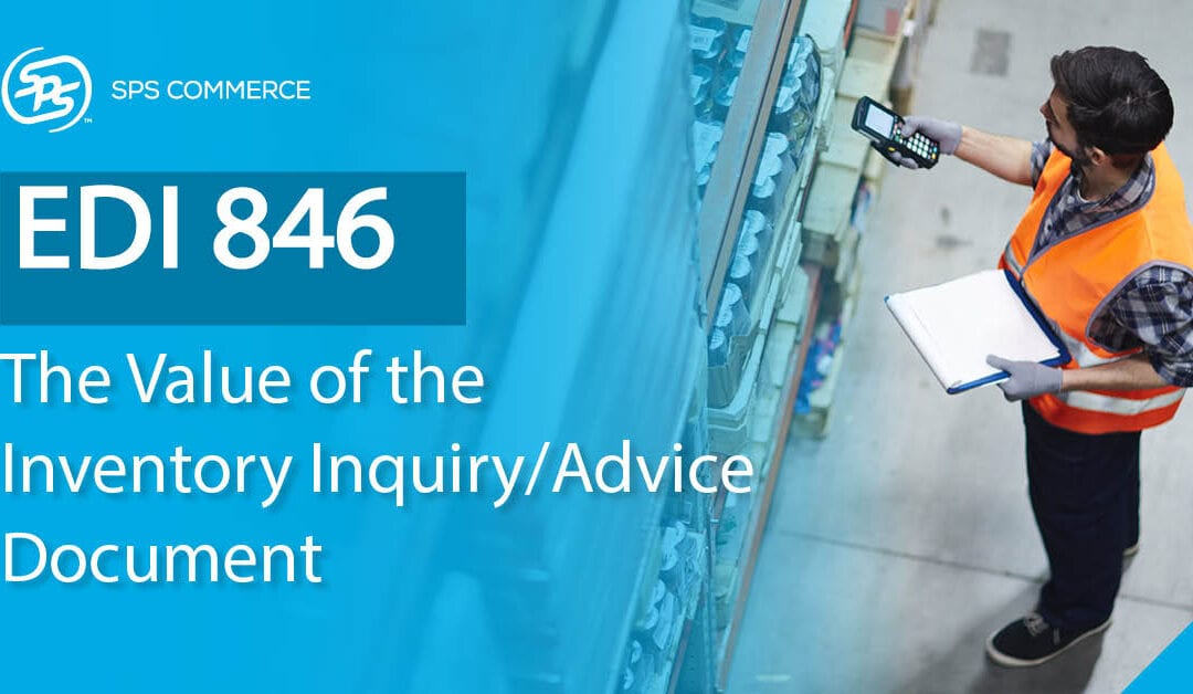 EDI 846: 5 Reasons to Adopt the Inventory Inquiry/Advice