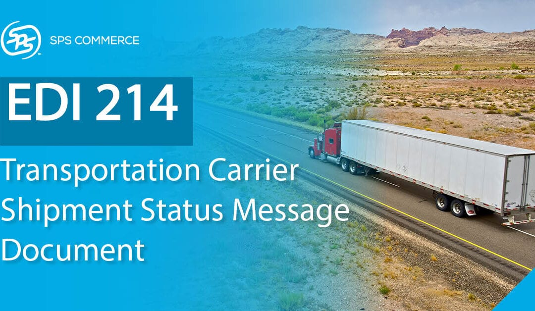 EDI 214: How to Improve Shipping Using the Transportation Carrier Shipment Status Message