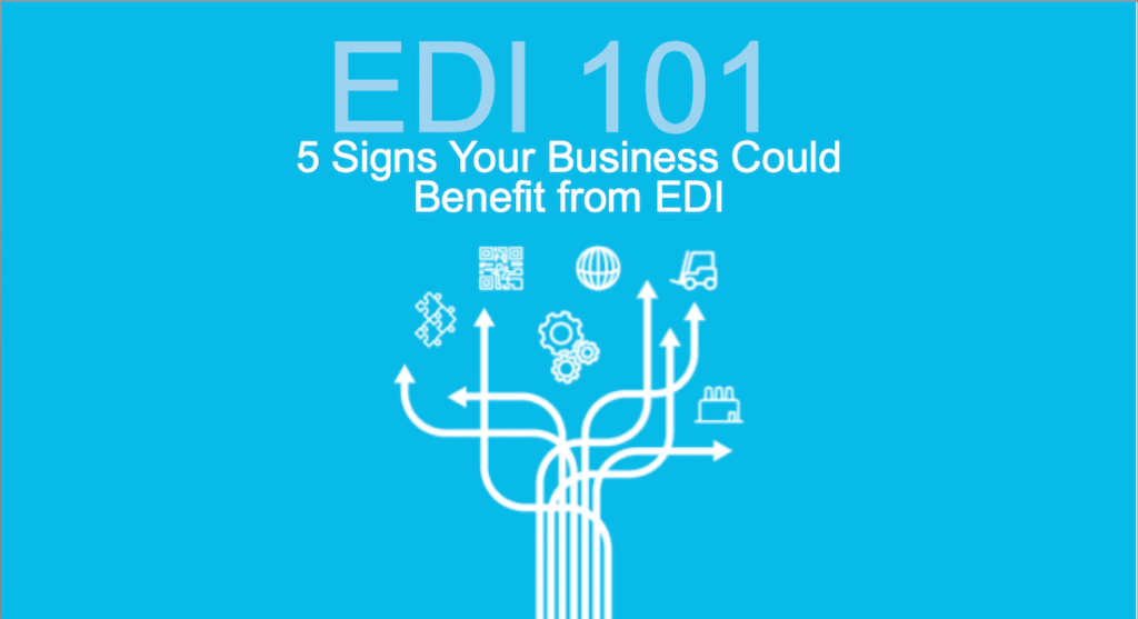 EDI 101 – 5 signs your business could benefit from EDI – Webinar – SPS Commerce