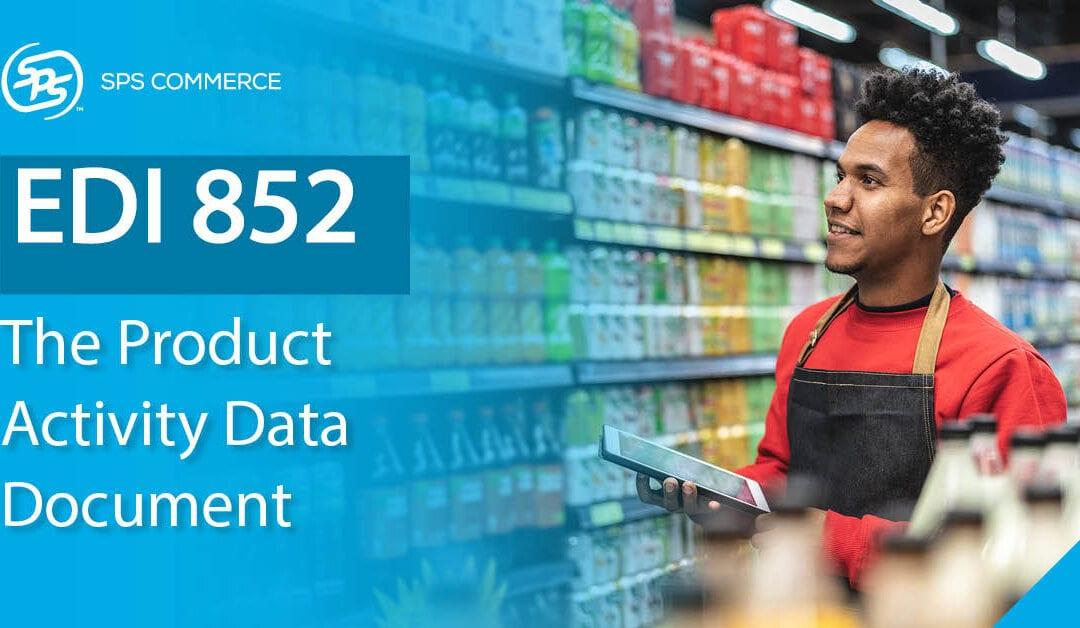 EDI 852: Important Fundamentals of the Product Activity Report