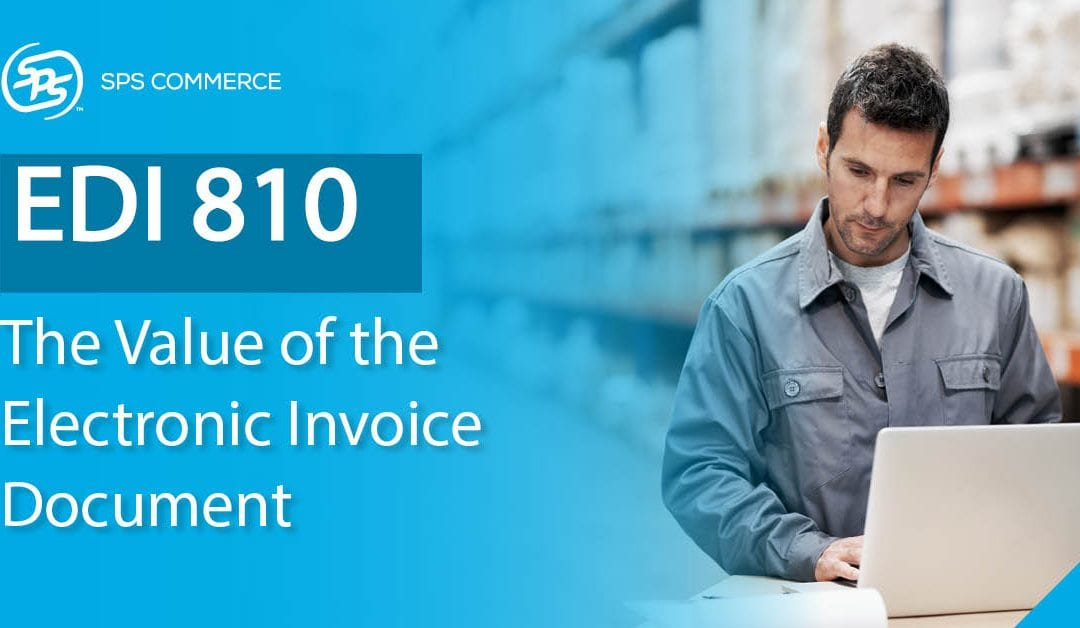 EDI 810: Electronic Invoices Help Automate the Payment Cycle for Buyers & Sellers