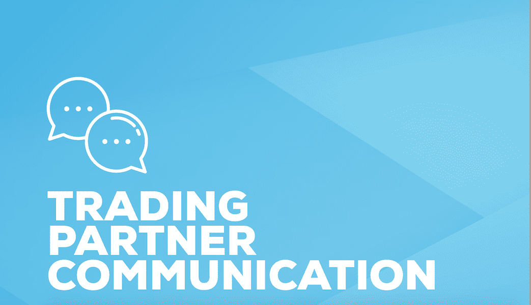 Trading partner communication sets the stage for positive EDI relationships