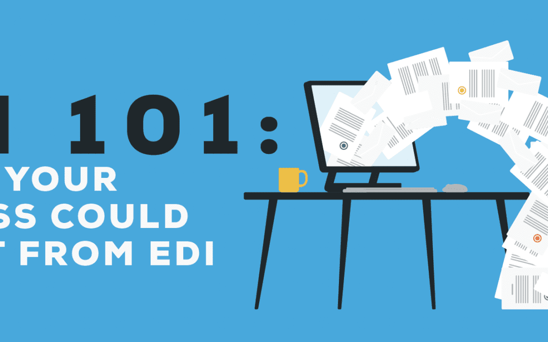 EDI 101: Five signs your business could benefit from an EDI solution [INFOGRAPHIC]