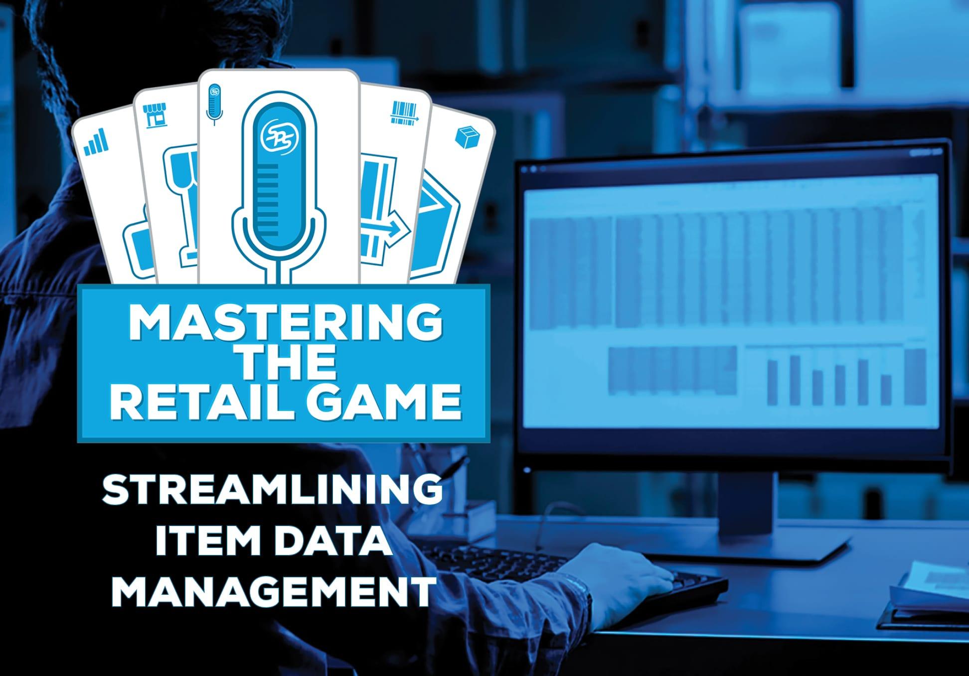 Streamlining Item Data Management - Mastering the Retail Game Podcast - Episode 5