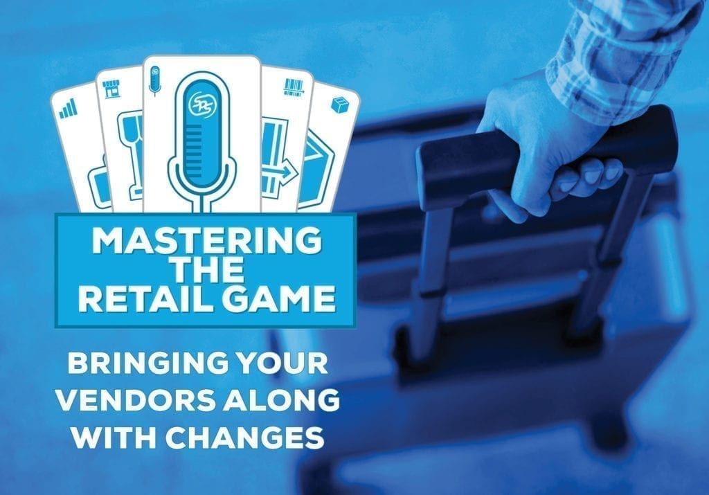 Bringing Vendors Along with Changes – Mastering the Retail Game