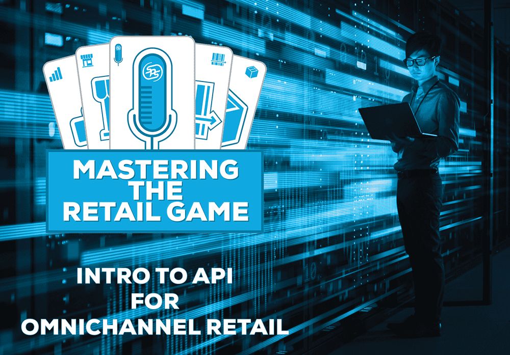 Intro to API For Omnichannel Retail
