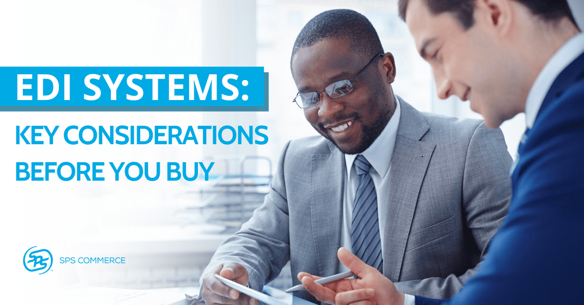 EDI Systems: Key Considerations Before You Buy