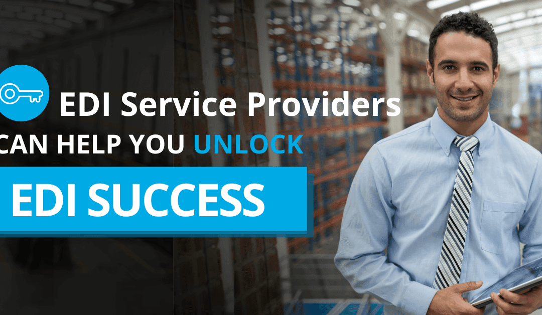 How EDI Service Providers Help Unlock EDI Success