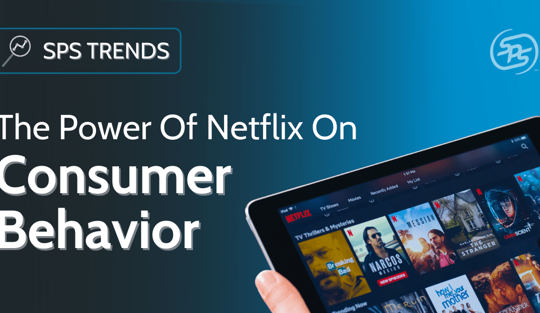 The Power of Netflix on Consumer Behavior