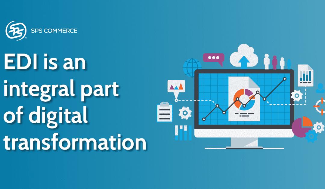 EDI Software Integration Unlocks Digital Transformation Potential