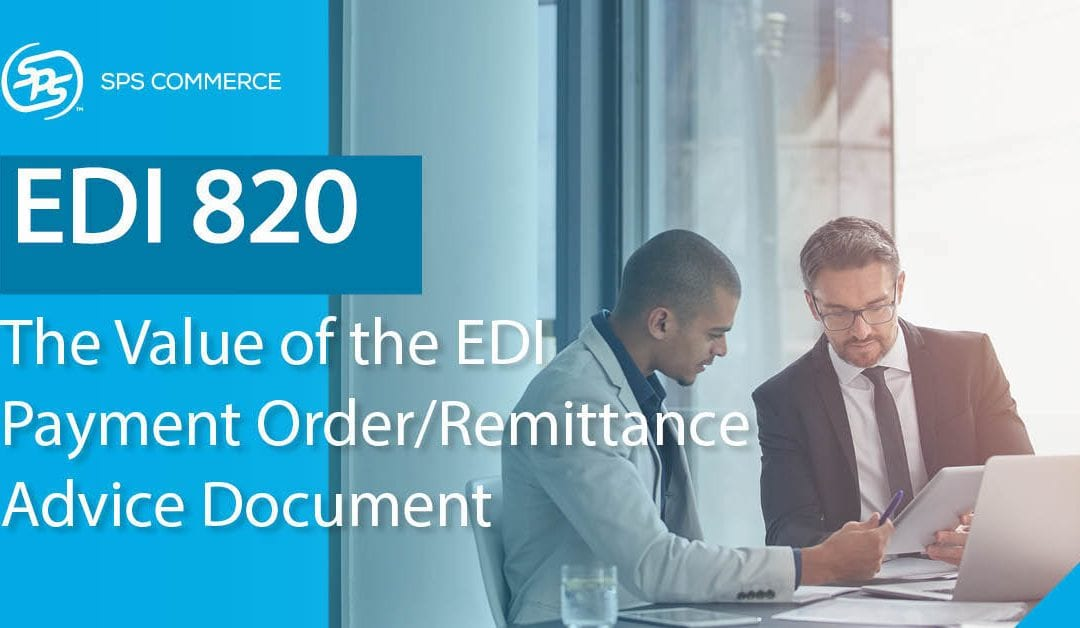 EDI 820: What are the Benefits of EDI Payment Order/Remittance Advice?